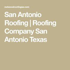 San Antonio Roofing | Roofing Company San Antonio Texas
