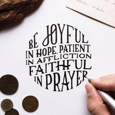 """""""Be joyful in hope patient in affliction faithful in prayer."""" Romans 12:12 / Godsfingerprints.co"""