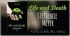 "Recensione ""Life and death"" di Stephenie Meyer"