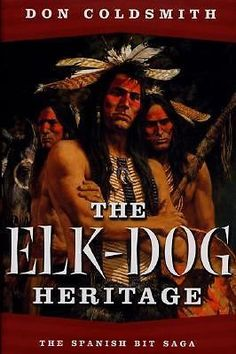 The Elk Dog Heritage by Don Coldsmith 2002 Hardcover Revised Spanish Bit Saga 0312876181 | eBay