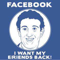 Dangerous Minds | FACEBOOK: I WANT MY FRIENDS BACK