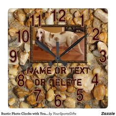 Rustic Photo Clock with Your Picture and Text or delete. CLICK: https://www.zazzle.com/z/ykrwb?rf=238012603407381242 Personalized Clock with your picture of family, your artwork or rustic photo of dog wall clock for any room. More rustic man cave gifts HERE: http://www.Zazzle.com/YourSportsGifts  CALL Zazzle designers Rod or Linda for CHANGES: 239-949-9090