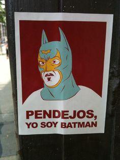 ***holes, I am Batman!