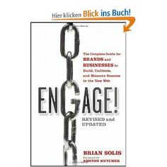 Engage, Revised and Updated: The Complete Guide for Brands and Businesses to Build, Cultivate, and Measure Success in the New Web by Brian Solis - On my Reading List. Content Marketing, Internet Marketing, Social Media Marketing, Online Marketing, Marketing Books, Marketing Communications, Digital Marketing, Reading Lists, Book Lists