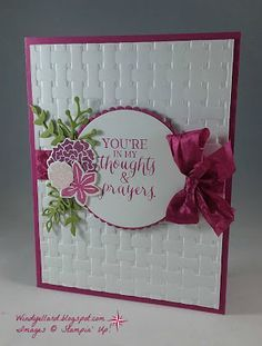 Windy's Wonderful Creations: Thoughts & Prayers, Stampin' Up!, Beautiful Bouquet, Rose Wonder,Basketweave embossing folder