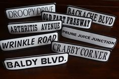 """Over the Hill road signs that speak the sad but true words of becoming more """"mature""""  -- Over The Hill Party Ideas"""