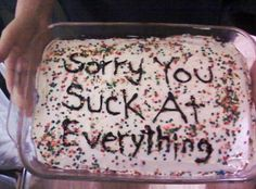 posted passive aggressive cake to their -funny stuff- postboard via the Juxtapost bookmarklet. Cake Wrecks, Pretty Cakes, Cute Cakes, Ugly Cakes, Funny Cake, Love Cake, Aesthetic Food, Pink Aesthetic, Let Them Eat Cake