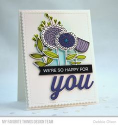 Card by Debbie Olson (051517) [My Favorite Things (dies) Die-Namics Blueprints 27, Sketchy Flowers, You-Trio; (stamps) All About You, Sketchy Flowers]
