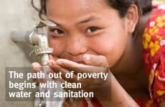 The path out of poverty begins with clean water and sanitation.