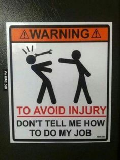 That's how I feel when i am hook in up a vehicle and the owner breathing  down my back. give me some space!!...