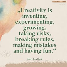Creativity Quotes, Take Risks, Making Mistakes, Inventions, Have Fun, Mindfulness, Heart, Creative, How To Make