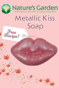 Free Metallic Kiss Soap Recipe by Natures Garden