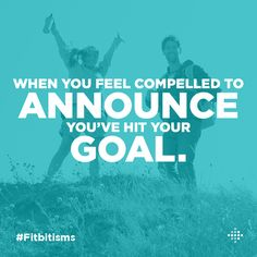 """""""10,000 steps! Nailed it."""" #Fitbitisms"""