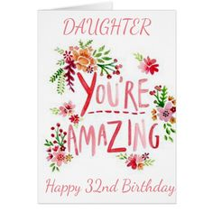 AMAZING DAUGHTER ON YOUR 32nd BIRTHDAY