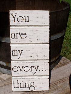 You Are My EverythingWood Sign by KPATTONDESIGNS.etsy.com