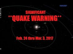 Earthquake Forecast  *Significant* | Feb. 24 thru Mar. 3, 2017