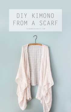 Turn a scarf into this beautiful kimono!