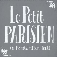 Hand Written Font Le Petit Parisien // Hand by thePENandBRUSH