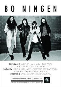 Bo Ningen (2015) Jan 23, 2015 Oxford Art Factory, Sydney - 18+ | Jan 24, 2015 Sugar Mountain Festival, Melbourne - 18+ |
