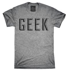 Geek Shirt, Hoodies, Tanktops