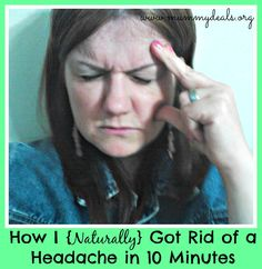 How I {Naturally} Got Rid of a Headache in 10 Minutes - Mummy Deal$