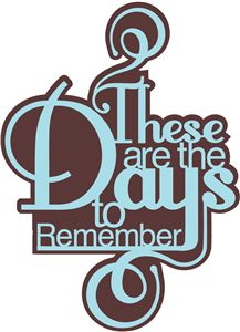 Silhouette Online Store: 'these are the days to remember' phrase