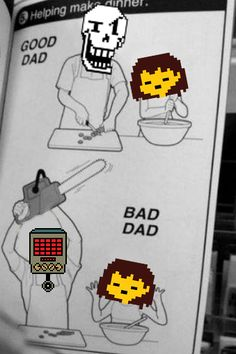 Helping make dinner.Good Dad vs. Bad Dad (undertale edition)