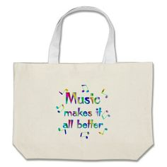 Music Makes it Better Tote Bags