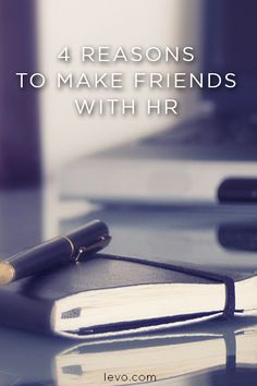Ways to make friends with HR. www.levo.com