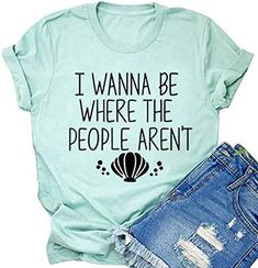I Wanna Be Where The People aren't Made Tshirt Women Cute Holiday Funny Graphic Tee Tops Casual Life Shirt with Saying - Small / Light Green
