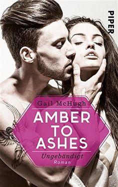 15.09 450 s et 14.09 Amber to Ashes - Ungebändigt: Roman (Torn Hearts 1), http://www.amazon.de/dp/B00Q2OSS84/ref=cm_sw_r_pi_awdl_gPc3vb1Z82JDX