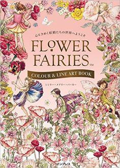 (塗り絵&ポストカード付)心ときめく妖精たちの世界へようこそ FLOWER FAIRIES COLOUR & LINE ART BOOK…