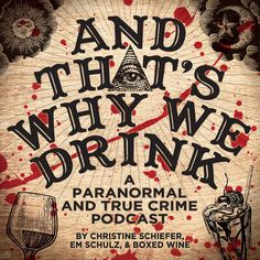 A Paranormal and True Crime Podcast Hosted by Christine Schiefer, Em Schulz, and Boxed Wine...