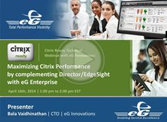Maximizing Citrix Performance by complementing Director/EdgeSight with eG Enterprise (produced by the Citrix Ready Team)