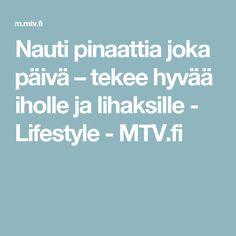 Nauti pinaattia joka päivä – tekee hyvää iholle ja lihaksille - Lifestyle - MTV.fi