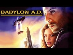 Vin Diesel - Babylon AD Babylon A. is a 2008 French science fiction action film based on the novel Babylon Babies by Maurice Georges Dantec. The film was d. Movies 2014, Top Movies, Movies To Watch, Youtubers, Best Server, Best Action Movies, Sci Fi Tv Shows, Movie Previews, Vin Diesel