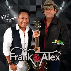 BAIXAR CD FRANK & ALEX 2017 - CD CÊ TÁ PAGANDO, BAIXAR CD FRANK & ALEX 2017, BAIXAR CD FRANK & ALEX, CD FRANK & ALEX 2017 - CD CÊ TÁ PAGANDO, CD FRANK & ALEX NOVO, CD FRANK & ALEX ATUALIZADO, CD FRANK & ALEX LANÇAMENTO, CD FRANK & ALEX PROMOCIONAL, CD FRANK & ALEX DEZEMBRO, CD FRANK & ALEX JANEIRO, CD FRANK & ALEX 2016, CD FRANK & ALEX 2017, CD FRANK & ALEX