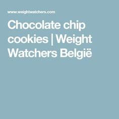 Chocolate chip cookies | Weight Watchers België Tortilla Chips, Weight, Chocolate Chip Cookies, Recipes, Foods, Chili Con Carne, Food Food, Food Items, Recipies