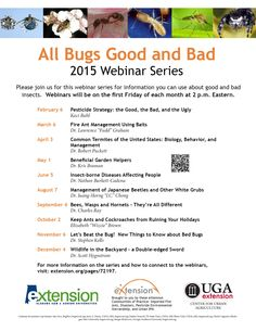 Don't miss the continuing webinar series All Bugs Good and Bad on May 1 at 1 p. Next months webinar will cover Beneficial Garden Helpers. Termite Control, Pest Control, Kill Fire Ants, Integrated Pest Management, First Friday, Insect Pest, University Of Georgia, Insects, Learning