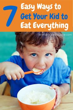 7 Easy Ways to Get Your Kid to Eat Everything