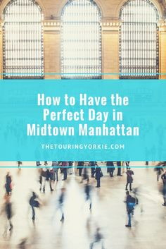 Things to do in Midtown Manhattan NYC including restaurants and attractions like Grand Central, Broadway, Times Square and Radio City.