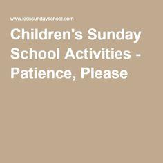 Children's Sunday School Activities - Patience, Please