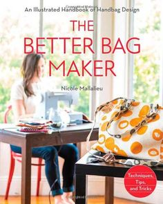 Tips for a Professional Finish from Nicole Mallalieu + The Better Bag Maker :: Sew Mama Sew Sew Mama Sew, Sewing Hacks, Sewing Tutorials, Sewing Crafts, Sewing Tips, Bags Sewing, Techniques Couture, Sewing Techniques, Purse Patterns
