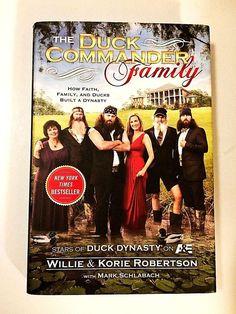 """The Duck Commander Family  """"How Faith, Family and Ducks Built a Dynasty"""""""