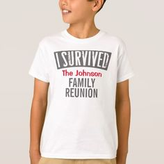 #I Survived - Family Reunion - Personalize it T-Shirt - #familyreunion #family #reunion
