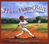 Baseball book, H is for Home Run: A Baseball Alphabet by Brad Herzog