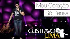 Gusttavo Lima - Meu Coração Só Pensa - [DVD Ao Vivo Em São Paulo] (Clipe...