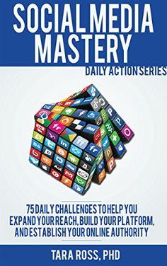 Social Media Mastery (A Daily Actions Guide): 75+ Daily Challenges to Help you Expand your Reach, Build your Platform, and Establish your Online Authority:Amazon:Kindle Store