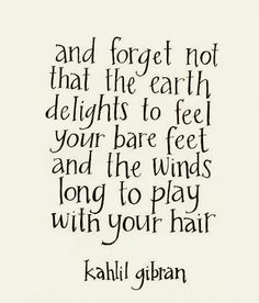 Delighting in your bare feet and wind blown hair