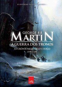 A Guerra dos Tronos - As Crônicas de Gelo e Fogo - Vol. 1